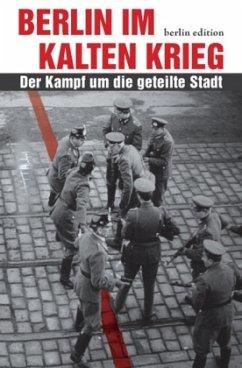 Berlin im Kalten Krieg - Flemming, Thomas