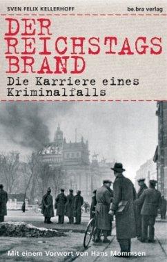 Der Reichstagsbrand - Kellerhoff, Sven Felix