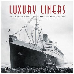 Luxury Liners: Their Golden Age And The Music Played Aboard