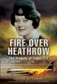Fire Over Heathrow: the Tragedy of Flight 712