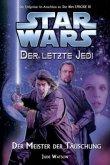Der Meister der Täuschung / Star Wars - Der letzte Jedi Bd.9