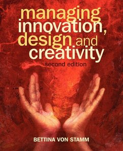 Managing Innovation, Design and Creativity - Stamm, Bettina von