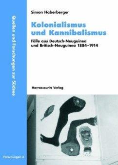Kolonialismus und Kannibalismus - Haberberger, Simon