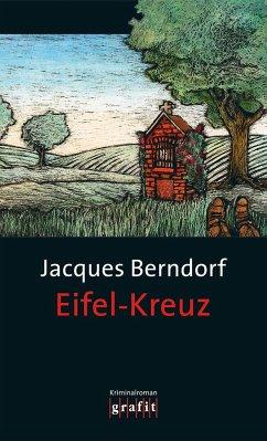 Eifel-Kreuz / Siggi Baumeister Bd.16 - Berndorf, Jacques