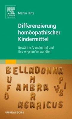 Differenzierung homöopathischer Kindermittel - Hirte, Martin