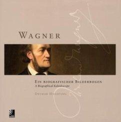 Wagner: Ein biografischer Bilderbogen
