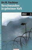 Verschwunden: in geheimer Haft