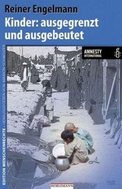 Kinder: ausgegrenzt und ausgebeutet - Engelmann, Reiner