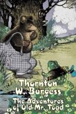 The Adventures of Old Mr. Toad by Thornton Burgess, Fiction, Animals, Fantasy & Magic