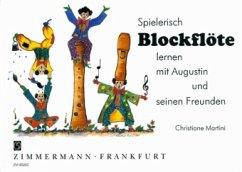 Spielerisch Blockflöte lernen mit Augustin und seinen Freunden
