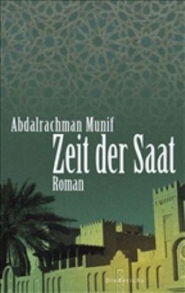 Zeit der Saat - Munif, Abdalrachman