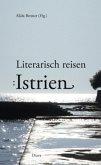 Literarisch reisen: Istrien