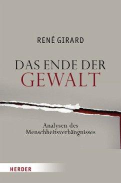 Das Ende der Gewalt - Girard, René