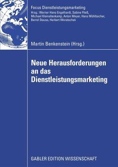 Neue Herausforderungen an das Dienstleistungsmarketing - Benkenstein, Martin (Hrsg.)