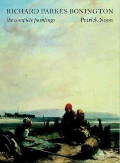Richard Parkes Bonington: The Complete Paintings - Noon, Patrick