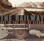 The Railway: Art in the Age of Steam