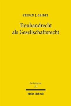 Treuhandrecht als Gesellschaftsrecht - Geibel, Stefan J.
