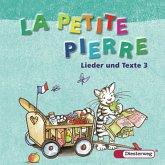 Lieder und Texte 3, 2 Audio-CDs / La Petite Pierre, Ausgabe Baden-Württemberg, Rheinland-Pfalz u. Saarland (2007) Bd.3