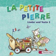 Lieder und Texte 3, 2 Audio-CDs, Audio-CD / La Petite Pierre, Ausgabe Baden-Württemberg, Rheinland-Pfalz u. Saarland (2007) Bd.3