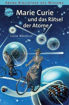 Marie Curie und das Rätsel der Atome / Lebendig...