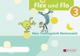 Flex und Flo 3. Mein Trainingsheft Mathematik