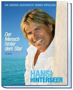 Hansi Hinterseer. Die große Geschichte seines Erfolgs