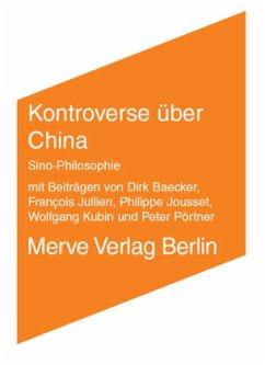 Kontroverse über China - Jullien, François; Pörtner, Peter; Baecker, Dirk; Fabbri, Paolo; Kubin, Wolfgang