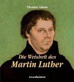 Die Weisheit des Martin Luthers