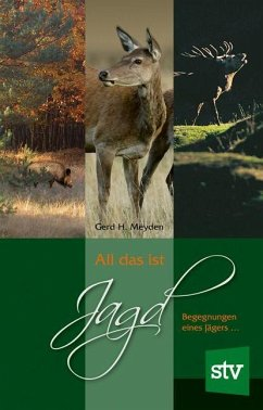 All das ist Jagd - Meyden, Gerd H.