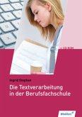 Die Textverarbeitung in der Berufsfachschule, m. CD-ROM