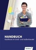 Handbuch für Kaufleute im Groß- und Außenhandel
