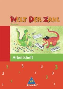 Welt der Zahl 3. Arbeitsheft. Bayern