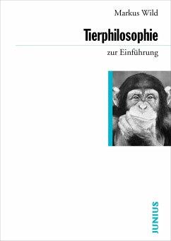 Tierphilosophie zur Einführung - Wild, Markus