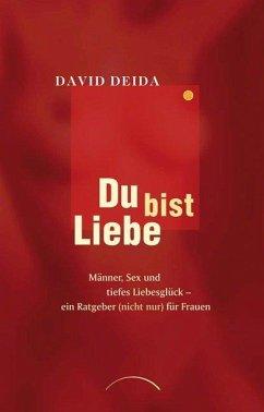 Du bist Liebe - Deida, David