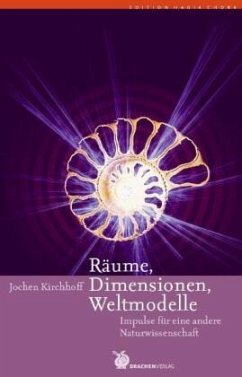Räume, Dimensionen, Weltmodelle - Kirchhoff, Jochen