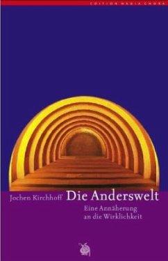 Die Anderswelt - Kirchhoff, Jochen