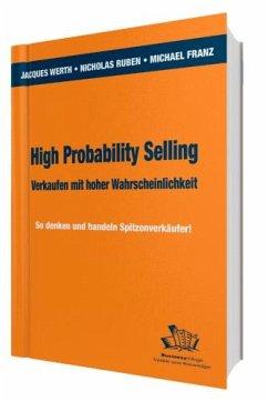 High Probability Selling - Verkaufen mit hoher Wahrscheinlichkeit - Werth, Jacques; Ruben, Nicholas E.; Franz, Michael