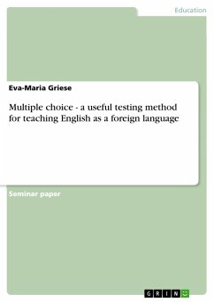 Multiple choice - a useful testing method for teaching English as a foreign language - Griese, Eva-Maria