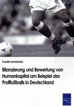 Bilanzierung und Bewertung von Humankapital am Beispiel des Profifußballs in Deutschland - Schmückle, Carolin