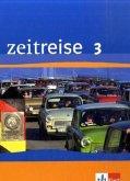 Zeitreise Band 3. Schülerbuch. Neubearbeitung für Rheinland-Pfalz, Saarland