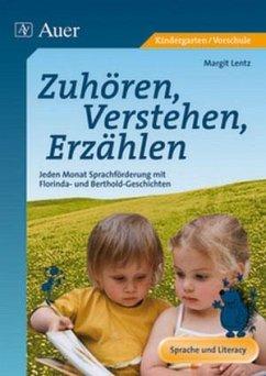 Zuhören, Verstehen, Erzählen - Lentz, Margit