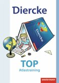 Diercke Weltatlas. Arbeitsheft TOP Atlastraining