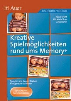 Kreative Spielmöglichkeiten rund ums Memory - Krafft, Karin; Mailhöfner, Elli; Rahm, Anja
