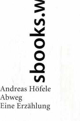 Abweg - Höfele, Andreas