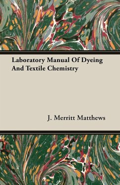 Laboratory Manual Of Dyeing And Textile Chemistry - Matthews, J. Merritt