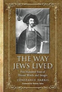 The Way Jews Lived: Five Hundred Years of Print...