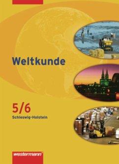Weltkunde 5/6. Gesellschaftslehre. Schülerband. Schleswig-Holstein