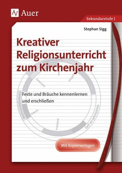 Kreativer Religionsunterricht zum Kirchenjahr - Sigg, Stephan
