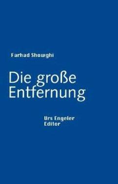 Die große Entfernung - Showghi, Farhad