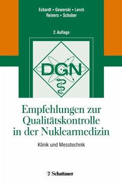 Empfehlungen zur Qualitätskontrolle in der Nuklearmedizin - Eckardt, Jörg; Geworski, Lilli; Lerch, Hartmut; Reiners, Christoph; Schober, Otmar